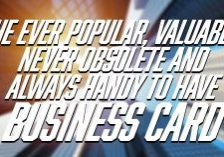 Business-The-Ever-Popular-Valuable-Never-Obsolete-and-Always-Handy-to-Have-Business-Card
